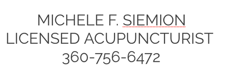 MICHELE F. SIEMION, LICENSED ACUPUNCTURIST 360-756-6472
